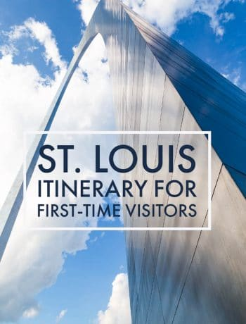St. Louis itinerary for first-time visitors and weekend getaway