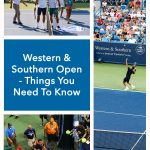 Western & Southern Open - Tips You Need To Know