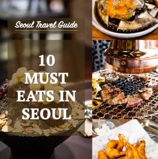 Seoul Food Travel Guide: 10 Must Eats in Seoul