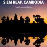 Siem Reap Photo Guide: Things You Must See and Capture