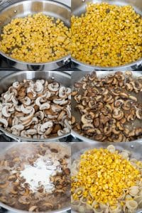 Cooking steps for Corn Mushroom Pasta: sauté corn, mushrooms, add cream, cheese, pasta and toss together.