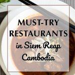 Must Try Khmer Restaurants in Siem Reap, Cambodia