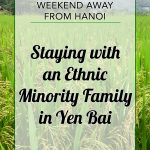Two Days Away From Hanoi: Staying With An Ethnic Minority Family In Yen Bai
