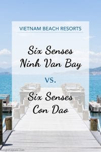 Six Senses Con Dao or Ninh Van Bay: A Detailed Comparison