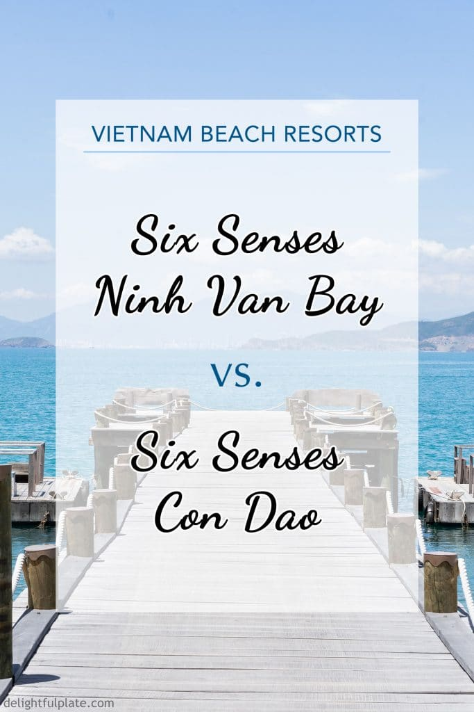 Detailed comparisons between Six Senses Ninh Van Bay and Six Senses Con Dao, Vietnam