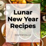 10 Must-Try Lunar New Year Recipes